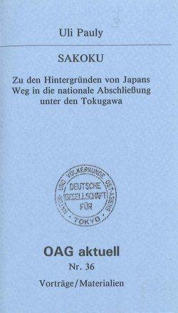 Sakoku. Zu den Hintergründen von Japans Weg in die nationale Abschließung unter den Tokugawa