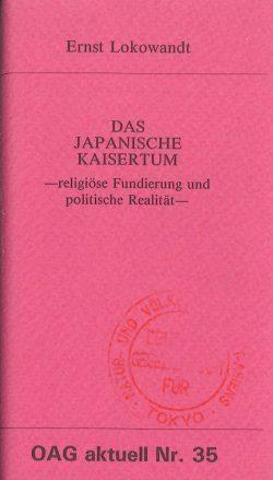 Das japanische Kaisertum. Religiöse Fundierung und politische Realität