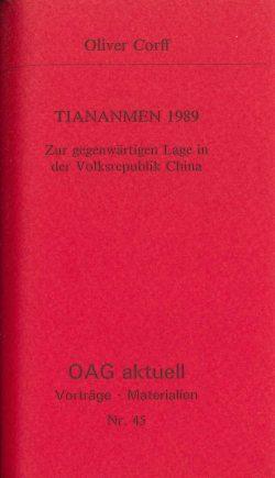 Tiananmen 1989. Zur gegenwärtigen Lage in der Volksrepublik China