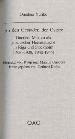 An den Gestaden der Ostsee  Onodera Makoto als japanischer Heeresattaché in Riga und Stockholm (1936-1938, 1940-1945)