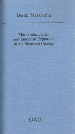 The Jesuits, Japan and European Expansion in the Sixteenth Century