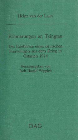 Erinnerungen an Tsingtau  Die Erlebnisse eines deutschen Freiwilligen aus dem Krieg in Ostasien 1914