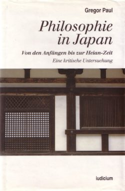 Philosophie in Japan Von den Anfängen bis zur Heian-Zeit, Eine kritische Untersuchung