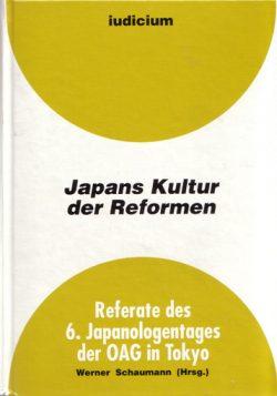 Japans Kultur der Reformen - Referate des 6. Japanologentags der OAG in Tokyo 26./27. März 1998