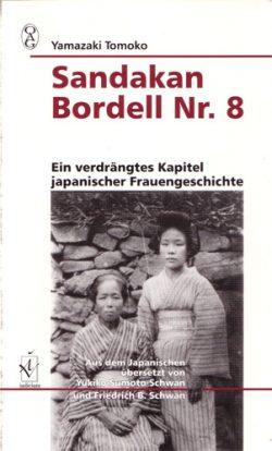 Sandakan Bordell Nr. 8 Ein verdrängtes Kapitel japanischer Frauengeschichte