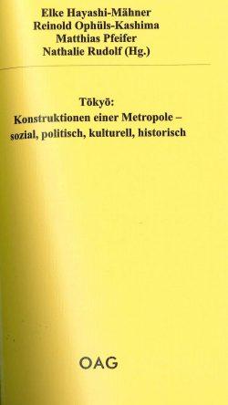 Tōkyō: Konstruktion einer Metropole – sozial, politisch, kulturell, historisch