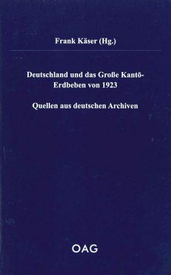 Deutschland und das Große Kantō-Erdbeben von 1923  Quellen aus deutschen Archiven