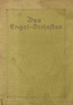 Das Engel-Orchester. Seine Entstehung und Entwicklung 1914-1919