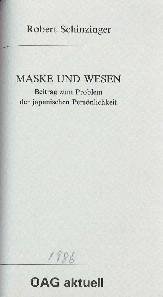 Maske und Wesen. Beitrag zum Problem der japanischen Persönlichkeit