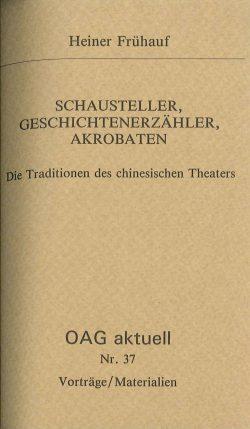 Schausteller, Geschichtenerzähler, Akrobaten - Die Traditionen des chinesischen Theaters