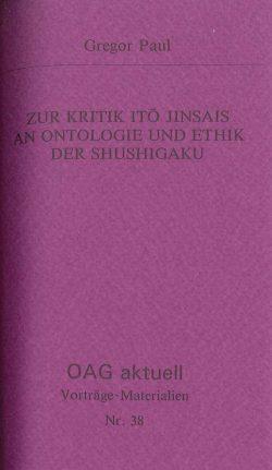 Zur Kritik Ito Jinsais an Ontologie und Ethik der Shushigaku