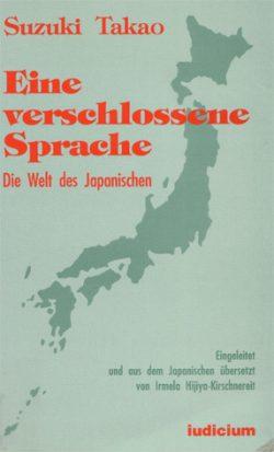 Eine verschlossene Sprache Die Welt des Japanischen
