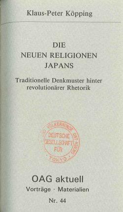 Die neuen Religionen Japans. Traditionelle Denkmuster hinter revolutionärer Rhetorik