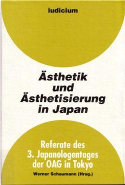 Ästhetik und Ästhetisierung in Japan Referate des 3. Japanologentags der OAG in Tokyo 11.-13. März 1992