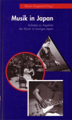 Musik in Japan Aufsätze zu Aspekten der Musik im heutigen Japan