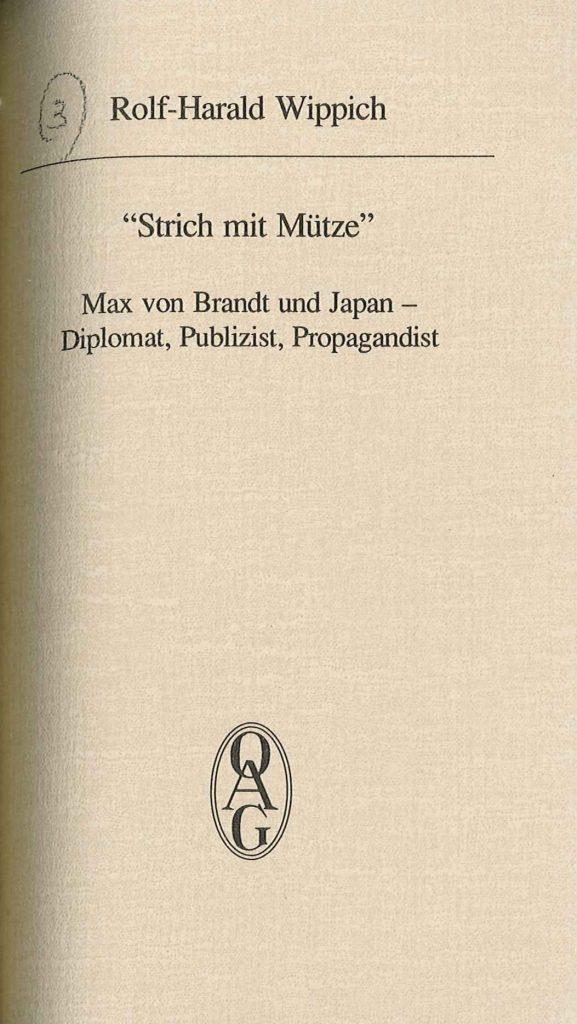 """""""Strich mit Mütze"""" Max von Brandt und Japan - Diplomat, Publizist, Propagandist"""