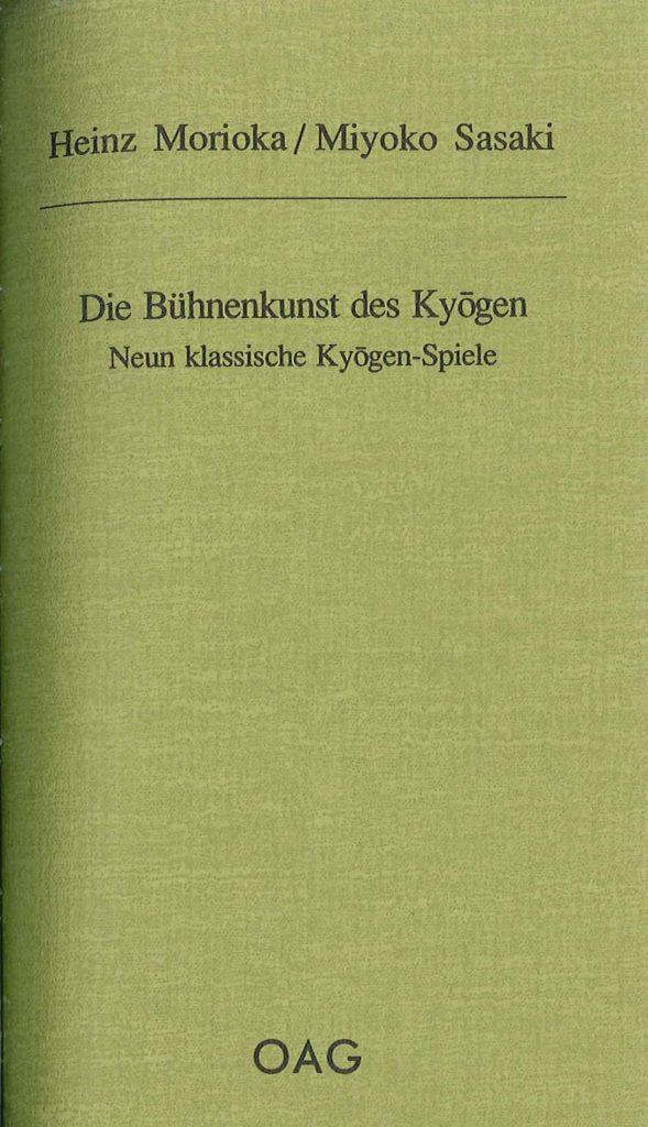 Die Bühnenkunst des Kyogen. Neun klassische Kyogen-Spiele