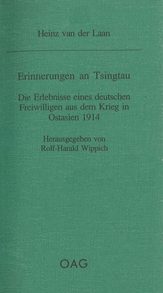 Erinnerungen an Tsingtau. Die Erlebnisse eines deutschen Freiwilligen aus dem Krieg in Ostasien 1914