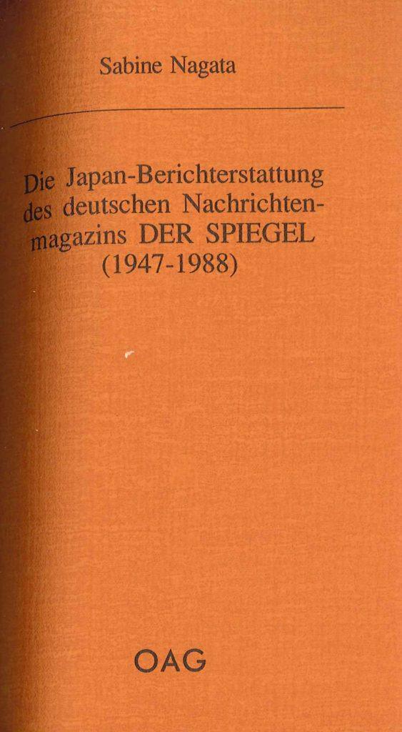 Die Japan-Berichterstattung des deutschen Nachrichtenmagazins DER SPIEGEL. (1947-1988)