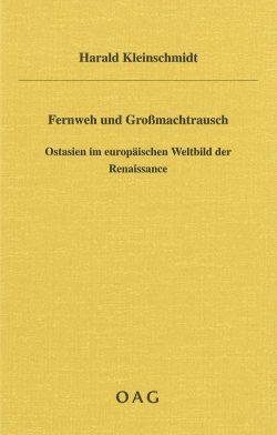 Fernweh und Großmachtsrausch. Ostasien im europäischen Weltbild der Renaissance