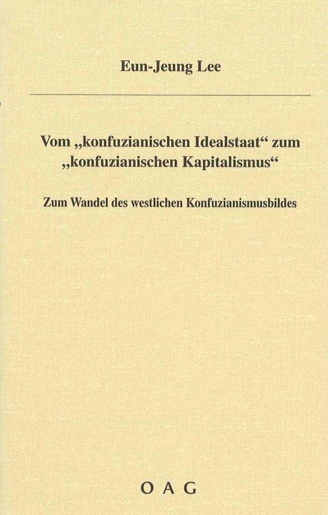 """Vom """"konfuzianischen Idealstaat"""" zum """"konfuzianischen Kapitalismus"""" Zum Wandel des westlichen Konfuzianismusbildes"""