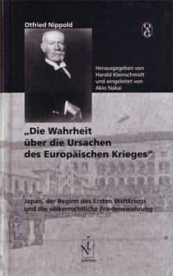 Die Wahrheit über die Ursachen des europäischen Krieges Japan, der Beginn des ersten Weltkriegs und die völkerrechtliche Friedenswahrung