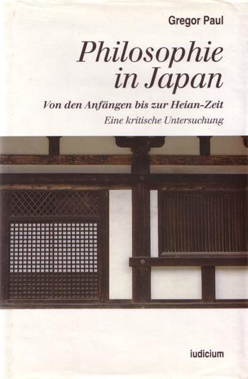 Philosophie in Japan Von den Anfaengen bis zur Heian-Zeit, Eine kritische Untersuchung