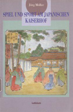 Spiel und Sport am japanischen Kaiserhof im 7. bis 14. Jahrhundert