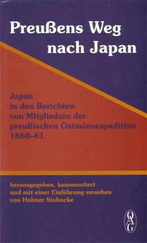 Preußens Weg nach Japan - Japan in Berichten von Mitgliedern der preußischen Ostasienexpedition 1860-1861