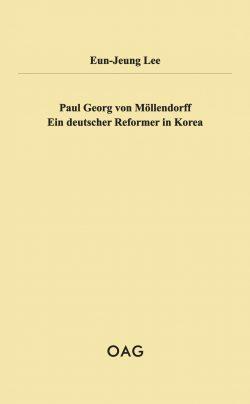Paul Georg von Möllendorff - Ein deutscher Reformer in Korea