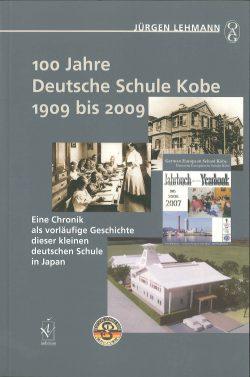 100 Jahre Deutsche Schule Kobe 1909 bis 2009