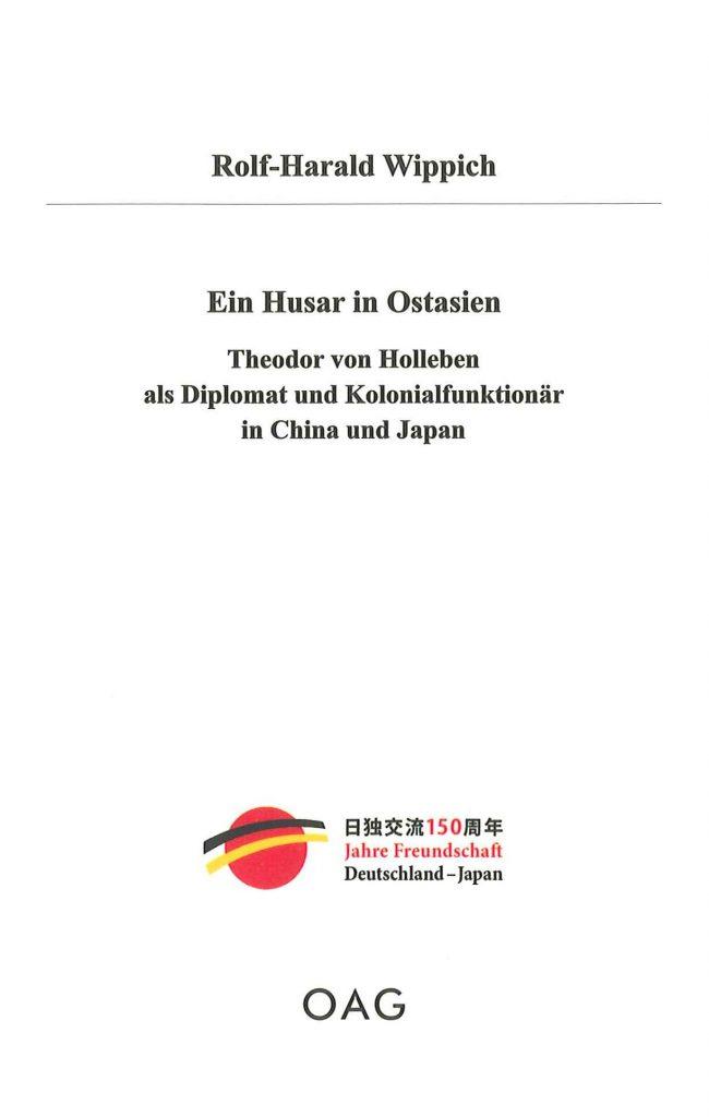 Ein Husar in Ostasien Theodor von Holleben als Diplomat und Kolonialfunktionär in China und Japan