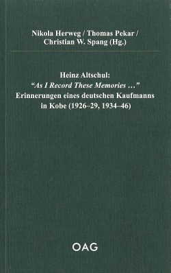 """Heinz Altschul: """"As I record These Memories ...""""  Erinnerungen eines deutschen Kaufmanns in Kobe (1926-29, 1934-46)"""