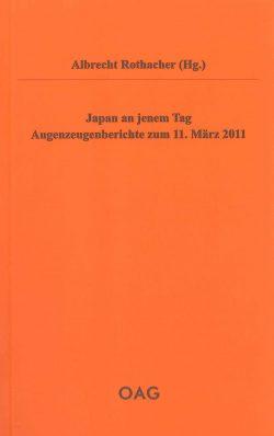 Japan an jenem Tag  Augenzeugenberichte zum 11. März 2011
