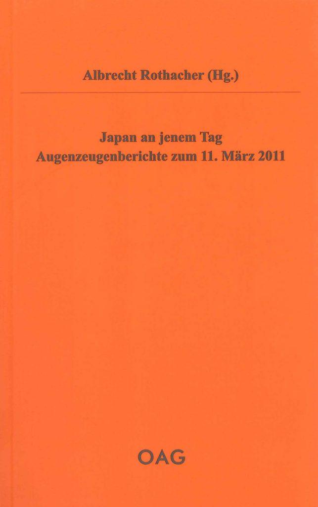 Japan an jenem Tag.  Augenzeugenberichte zum 11. März 2011