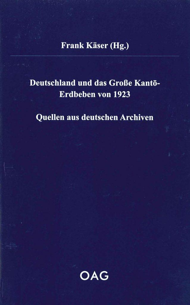 Deutschland und das Große Kantō-Erdbeben von 1923.  Quellen aus deutschen Archiven