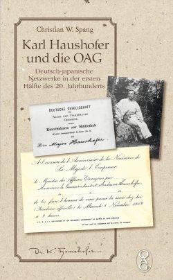 Karl Haushofer und die OAG - Deutsch-japanische Netzwerke in der ersten Hälfte des 20. Jahrhunderts