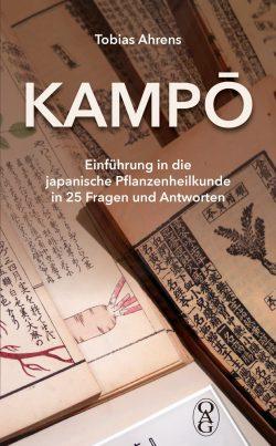 Kampō Einführung in die japanische Pflanzenheilkunde in 25 Fragen und Antworten