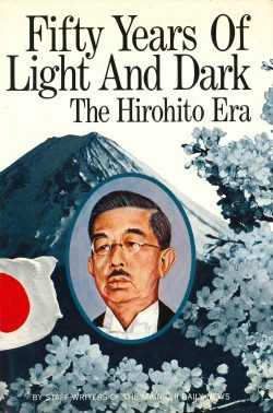 Fifty Years of Light and Dark. The Hirohito Era