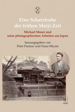 Eine Schatztruhe der frühen Meiji-Zeit. Michael Moser und seine photographischen Arbeiten aus Japan