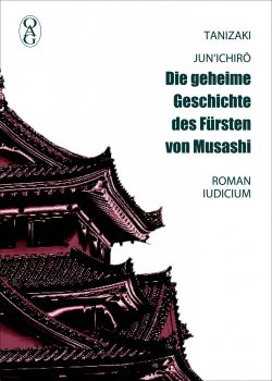 Die geheime Geschichte des Fürsten von Musashi